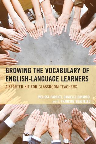 Cover image for the book Growing the Vocabulary of English Language Learners: A Starter Kit for Classroom Teachers