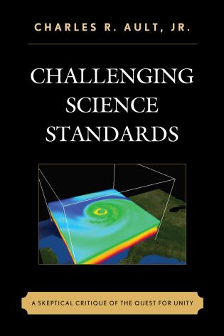 Cover image for the book Challenging Science Standards: A Skeptical Critique of the Quest for Unity