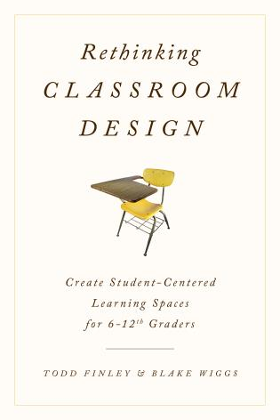 Cover image for the book Rethinking Classroom Design: Create Student-Centered Learning Spaces for 6-12th Graders