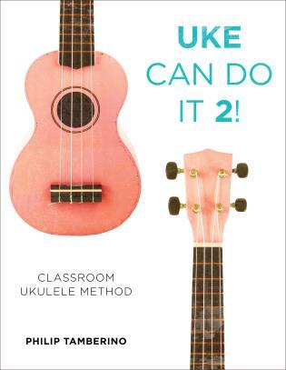 Cover image for the book Uke Can Do It 2!: Classroom Ukulele Method