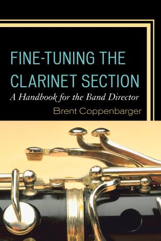 Cover image for the book Fine-Tuning the Clarinet Section: A Handbook for the Band Director