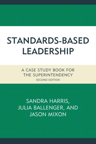 Cover image for the book Standards-Based Leadership: A Case Study Book for the Superintendency, Second Edition