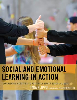 Cover image for the book Social and Emotional Learning in Action: Experiential Activities to Positively Impact School Climate
