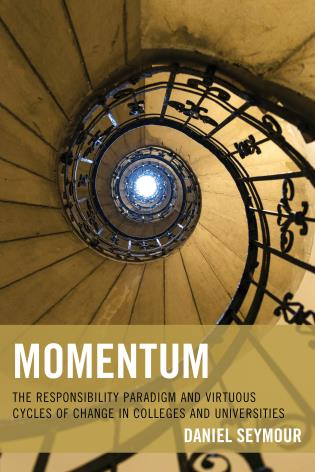 Cover image for the book Momentum: The Responsibility Paradigm and Virtuous Cycles of Change in Colleges and Universities