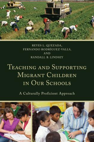 Cover image for the book Teaching and Supporting Migrant Children in Our Schools: A Culturally Proficient Approach