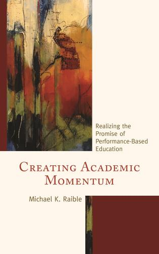 Cover image for the book Creating Academic Momentum: Realizing the Promise of Performance-Based Education