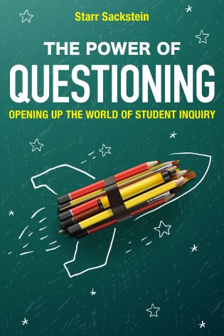 Cover image for the book The Power of Questioning: Opening up the World of Student Inquiry