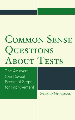 Cover image for the book Common Sense Questions about Tests: The Answers Can Reveal Essential Steps for Improvement