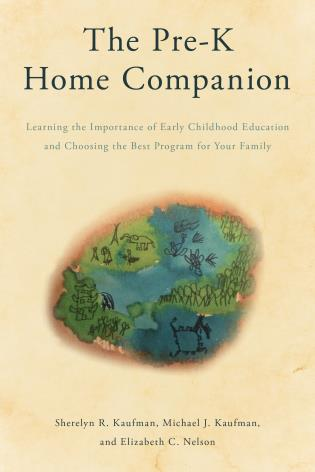 Cover image for the book The Pre-K Home Companion: Learning the Importance of Early Childhood Education and Choosing the Best Program for Your Family