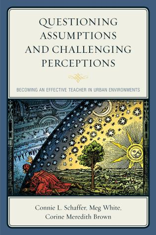 Cover image for the book Questioning Assumptions and Challenging Perceptions: Becoming an Effective Teacher in Urban Environments