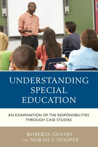 Cover image for the book Understanding Special Education: An Examination of the Responsibilities through Case Studies