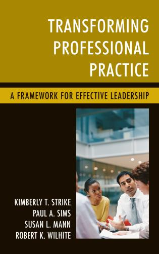 Cover image for the book Transforming Professional Practice: A Framework for Effective Leadership