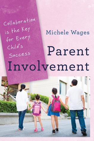 Cover image for the book Parent Involvement: Collaboration Is the Key for Every Child's Success