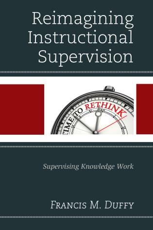 Cover image for the book Reimagining Instructional Supervision: Supervising Knowledge Work
