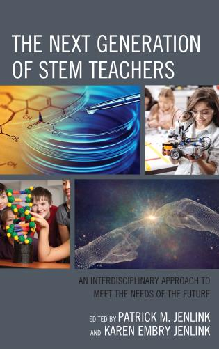 Cover image for the book The Next Generation of STEM Teachers: An Interdisciplinary Approach to Meet the Needs of the Future
