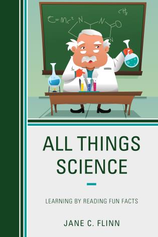 Cover image for the book All Things Science: Learning by Reading Fun Facts