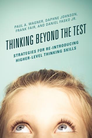 Cover image for the book Thinking Beyond the Test: Strategies for Re-Introducing Higher-Level Thinking Skills