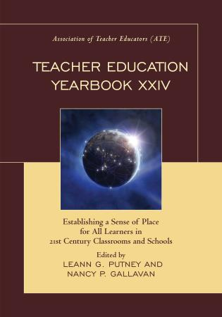 Cover image for the book Teacher Education Yearbook XXIV: Establishing a Sense of Place for All Learners in 21st Century Classrooms and Schools