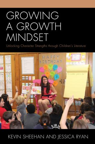 Cover image for the book Growing a Growth Mindset: Unlocking Character Strengths through Children's Literature