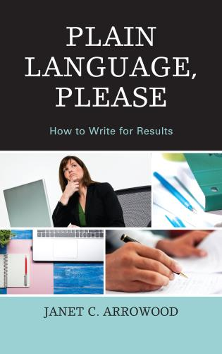 Cover image for the book Plain Language, Please: How to Write for Results