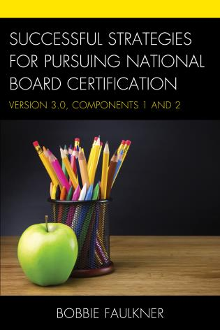 Cover image for the book Successful Strategies for Pursuing National Board Certification: Version 3.0, Components 1 and 2