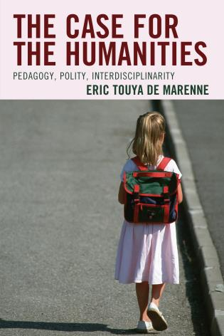 Cover image for the book The Case for the Humanities: Pedagogy, Polity, Interdisciplinarity