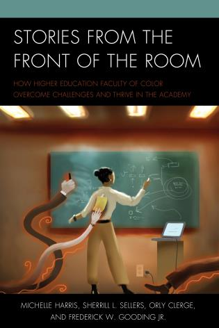 Cover image for the book Stories from the Front of the Room: How Higher Education Faculty of Color Overcome Challenges and Thrive in the Academy
