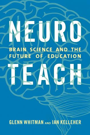 Cover image for the book Neuroteach: Brain Science and the Future of Education