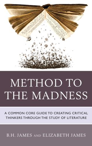 Cover image for the book Method to the Madness: A Common Core Guide to Creating Critical Thinkers Through the Study of Literature