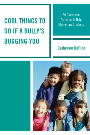 Cover image for the book Cool Things to Do If a Bully's Bugging You: 50 Classroom Activities to Help Elementary Students