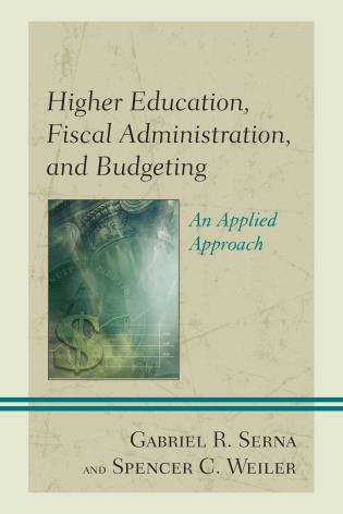 Cover image for the book Higher Education, Fiscal Administration, and Budgeting: An Applied Approach