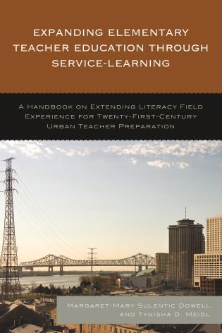 Cover image for the book Expanding Elementary Teacher Education through Service-Learning: A Handbook on Extending Literacy Field Experience for 21st Century Urban Teacher Preparation