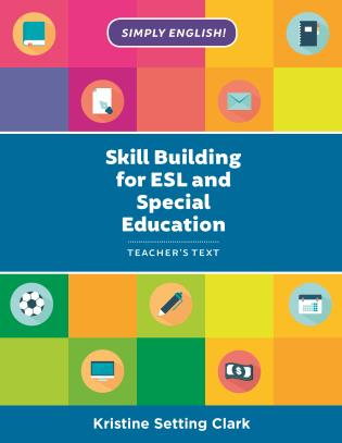 Cover image for the book Skill Building for ESL and Special Education: Teacher's Text