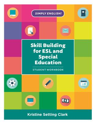 Cover image for the book Skill Building for ESL and Special Education: Student Workbook