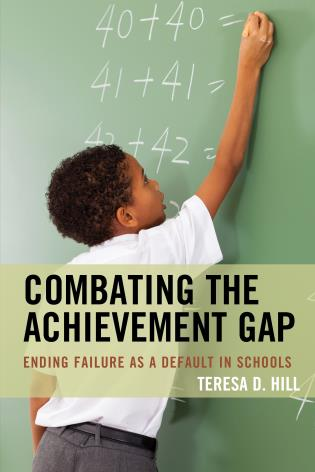 Cover image for the book Combating the Achievement Gap: Ending Failure as a Default in Schools