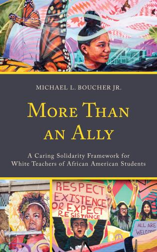 Cover image for the book More Than an Ally: A Caring Solidarity Framework for White Teachers of African American Students
