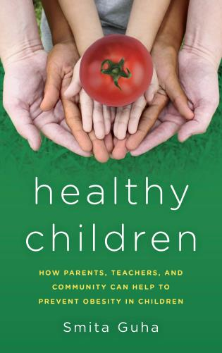 Cover image for the book Healthy Children: How Parents, Teachers and Community Can Help To Prevent Obesity in Children