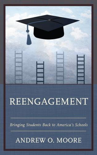 Cover image for the book Reengagement: Bringing Students Back to America's Schools