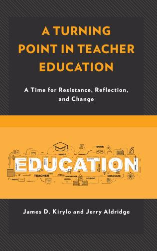 Cover image for the book A Turning Point in Teacher Education: A Time for Resistance, Reflection, and Change