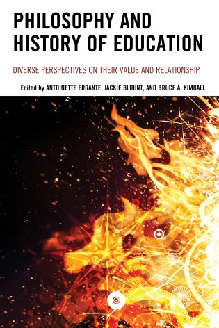 Cover image for the book Philosophy and History of Education: Diverse Perspectives on Their Value and Relationship