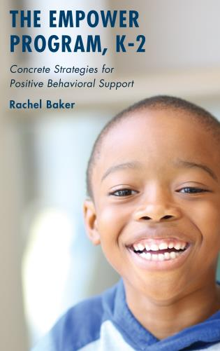 Cover image for the book The Empower Program, K–2: Concrete Strategies for Positive Behavioral Support