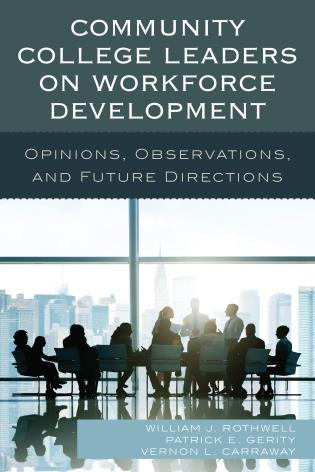 Cover image for the book Community College Leaders on Workforce Development: Opinions, Observations, and Future Directions