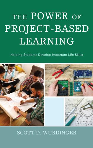 Cover image for the book The Power of Project-Based Learning: Helping Students Develop Important Life Skills