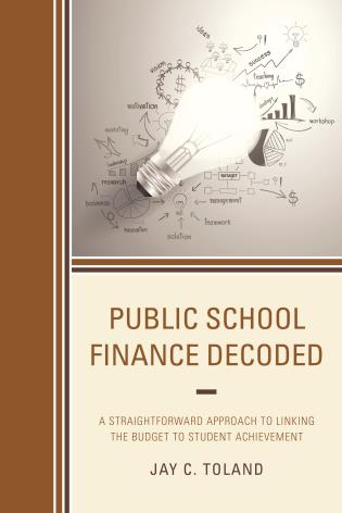 Cover image for the book Public School Finance Decoded: A Straightforward Approach to Linking the Budget to Student Achievement