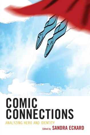 Cover image for the book Comic Connections: Analyzing Hero and Identity