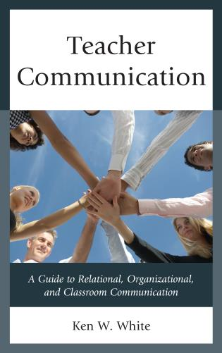 Cover image for the book Teacher Communication: A Guide to Relational, Organizational, and Classroom Communication