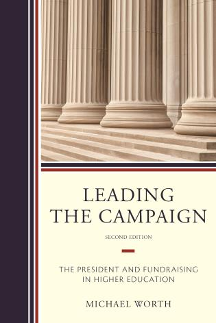 Cover image for the book Leading the Campaign: The President and Fundraising in Higher Education, 2nd Edition