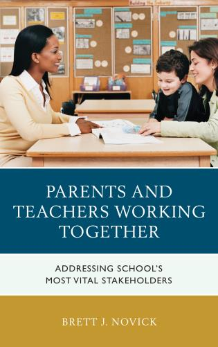 Cover image for the book Parents and Teachers Working Together: Addressing School's Most Vital Stakeholders