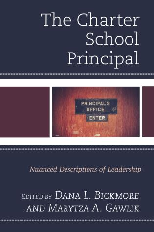 Cover image for the book The Charter School Principal: Nuanced Descriptions of Leadership