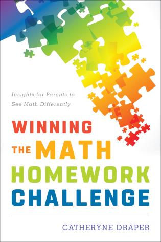 Cover image for the book Winning the Math Homework Challenge: Insights for Parents to See Math Differently